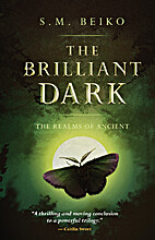 The Brilliant Dark: The Realms of Ancient,…