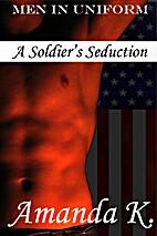Men in Uniform: A Soldier's Seduction…