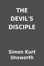 THE DEVIL'S DISCIPLE by Simon Kurt Unsworth