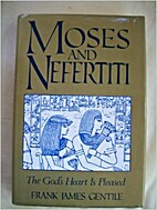 Moses and Nefertiti: The God's Heart Is…