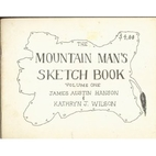 The Mountain Man's Sketch Book Volume…