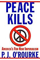 Peace Kills: America's fun New Imperialism…