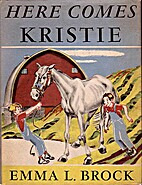 Here Comes Kristie by Emma L. Brock