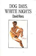 Dog Days: White Nights by David Rees