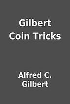 Gilbert Coin Tricks by Alfred C. Gilbert