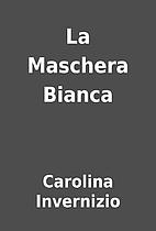La Maschera Bianca by Carolina Invernizio