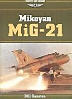 Mikoyan MiG-21 (Osprey Air Combat) by Bill…