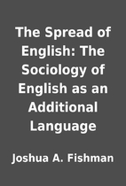 The Spread of English: The Sociology of…
