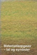Matematikopgaver - tal og symboler by Hans…