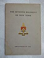 The Seventh Regiment of New York, Organized…