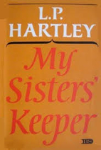 My Sisters' Keeper by L. P. Hartley