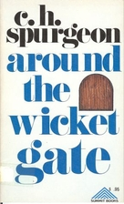 Around the Wicket Gate by Charles Spurgeon