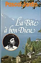 La Bête à bon Dieu by Pascal Jardin