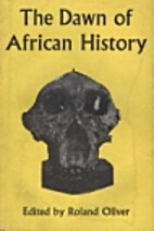 The Dawn of African History by Roland Oliver