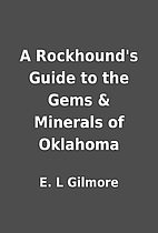 A Rockhound's Guide to the Gems & Minerals…