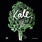 Kale : kaikkea hyvää lehtikaalista…