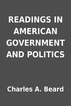 READINGS IN AMERICAN GOVERNMENT AND POLITICS…