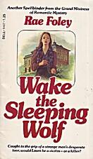 Wake the Sleeping Wolf by Rae Foley