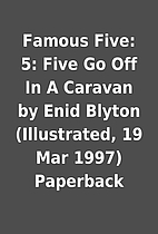 Famous Five: 5: Five Go Off In A Caravan by…