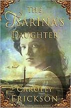 The Tsarina's Daughter by Carolly Erickson