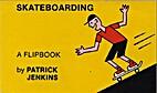 Skateboarding : a flipbook by Patrick…
