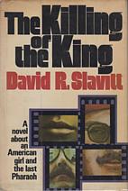 The Killing of the King by David R. Slavitt