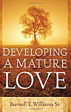 Developing a Mature Love by Burnell T…