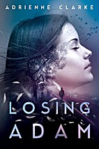 Losing Adam by Adrienne Clarke