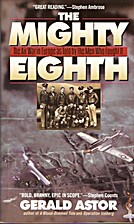 The Mighty Eighth: The Air War in Europe as…
