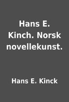 Hans E. Kinch. Norsk novellekunst. by Hans…