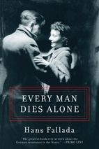 Every Man Dies Alone by Hans Fallada