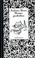 Horrorgeschichten by Ambrose Bierce