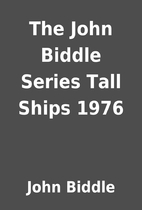 The John Biddle Series Tall Ships 1976 by…