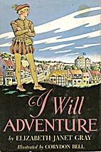 I Will Adventure by Elizabeth Janet Gray