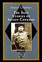The Best Short Stories of Anton Chekhov by…