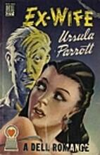 Ex-Wife by Ursula Parrott