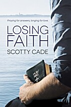 Losing Faith by Scotty Cade