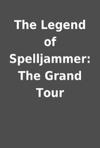 The Legend of Spelljammer: The Grand Tour