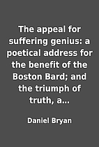 The appeal for suffering genius: a poetical…