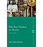 Fifty Key Thinkers on History (Routledge Key…