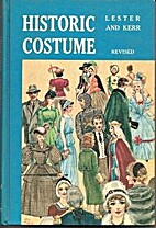 Historic Costume: A Resume of Style and…