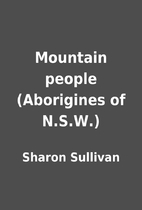 Mountain people (Aborigines of N.S.W.) by…