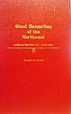 Good Samaritan of the Northwest : Anthony…