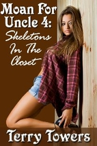 Skeletons In The Closet (Moan for Uncle #4)…