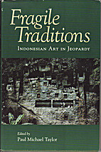 Fragile Traditions: Indonesian Art in…