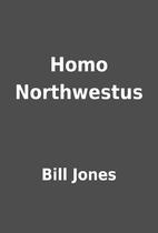 Homo Northwestus by Bill Jones