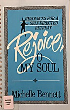 Rejoice, O My Soul: Resources for a…
