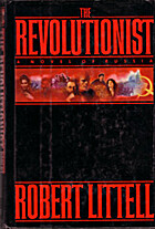The Revolutionist by Robert Littell