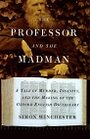 The Professor And The Madman: A Tale F Murder, Insanity, And The Making Of The Oxford English Dictionary - Simon Winchester