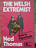 The Welsh extremist by Ned Thomas